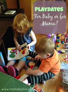 Playdates For baby or for mama